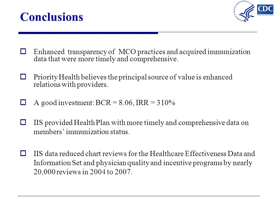Conclusions  Enhanced transparency of MCO practices and acquired immunization data that were more timely and comprehensive.