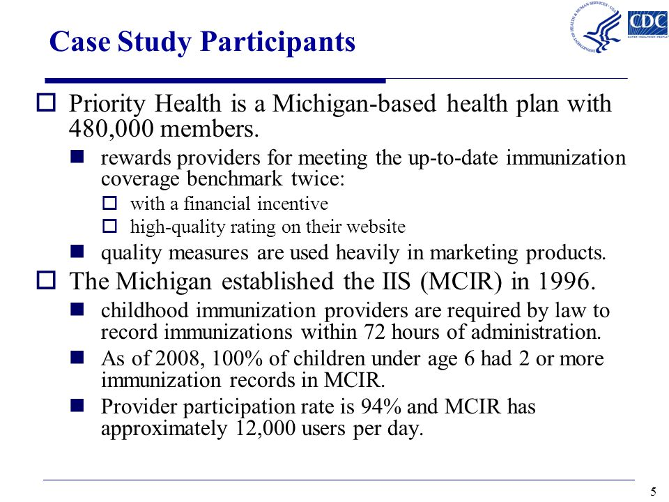 Case Study Participants  Priority Health is a Michigan-based health plan with 480,000 members.