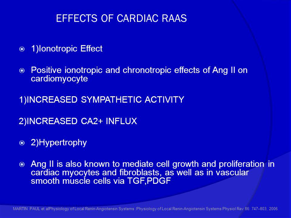 EFFECTS OF CARDIAC RAAS  1)Ionotropic Effect  Positive ionotropic and chronotropic effects of Ang II on cardiomyocyte 1)INCREASED SYMPATHETIC ACTIVI