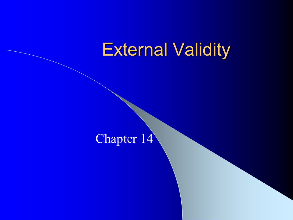 External Validity Chapter 14