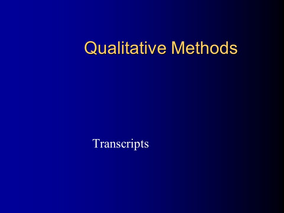 Qualitative Methods Transcripts