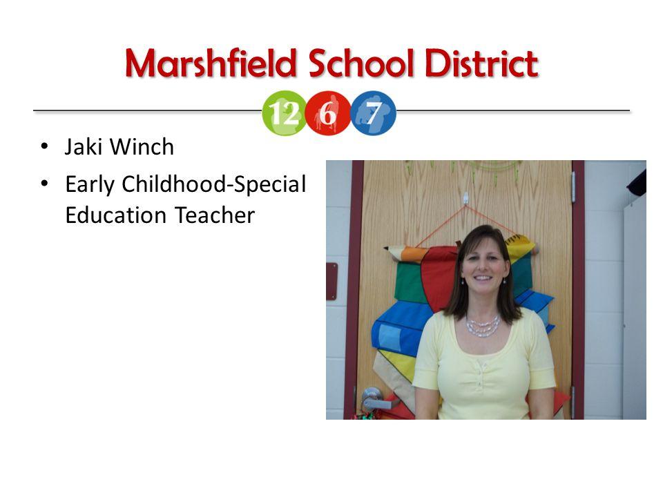 Marshfield School District Jaki Winch Early Childhood-Special Education Teacher