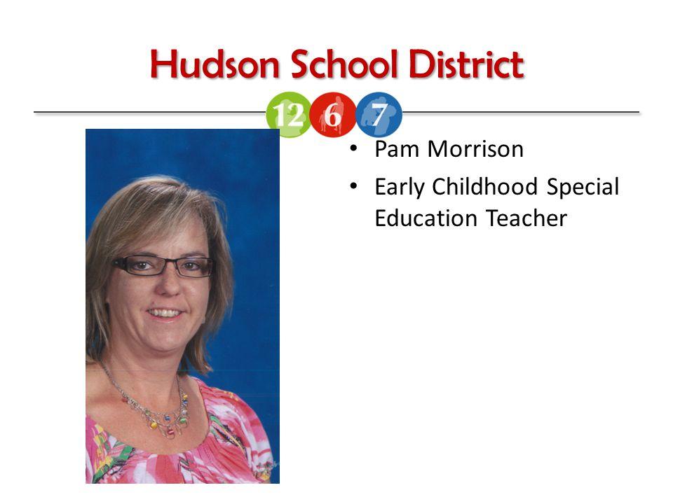 Hudson School District Pam Morrison Early Childhood Special Education Teacher