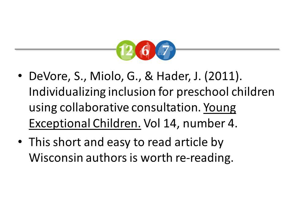 DeVore, S., Miolo, G., & Hader, J. (2011).