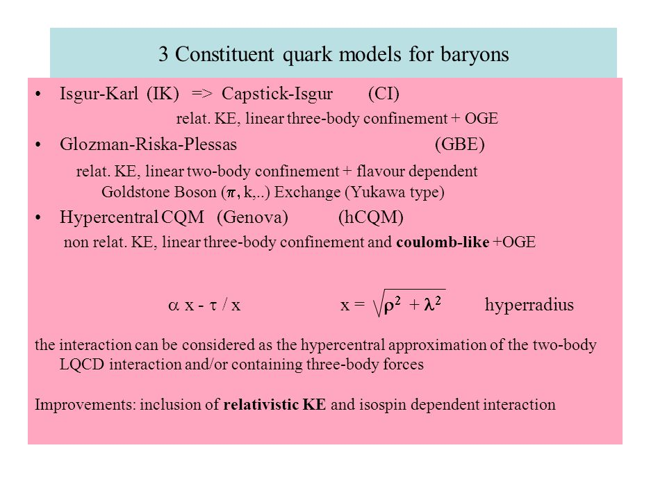 3 Constituent quark models for baryons Isgur-Karl (IK) => Capstick-Isgur (CI) relat.