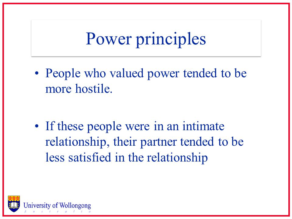 Power principles People who valued power tended to be more hostile.