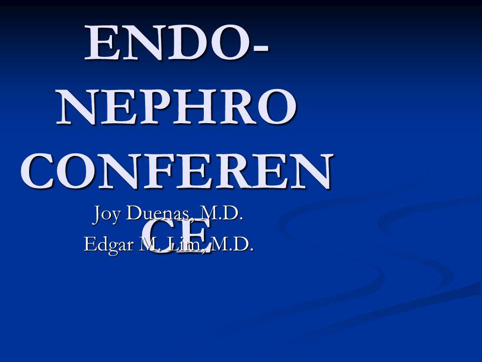 ENDO- NEPHRO CONFEREN CE Joy Duenas, M.D. Edgar M. Lim, M.D.