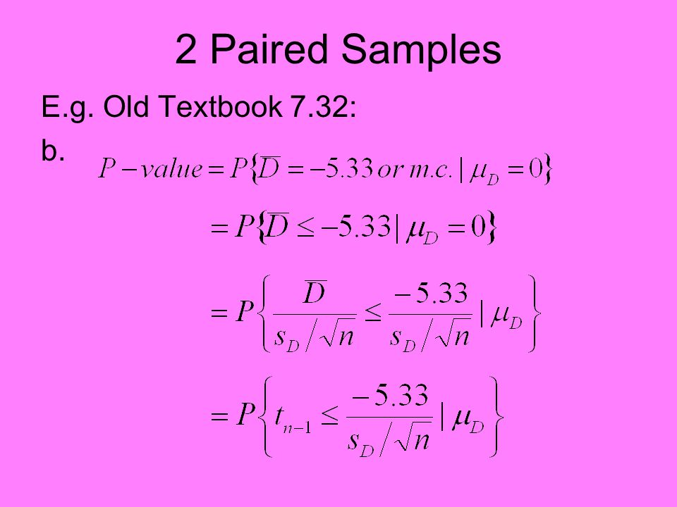 2 Paired Samples E.g. Old Textbook 7.32: b.