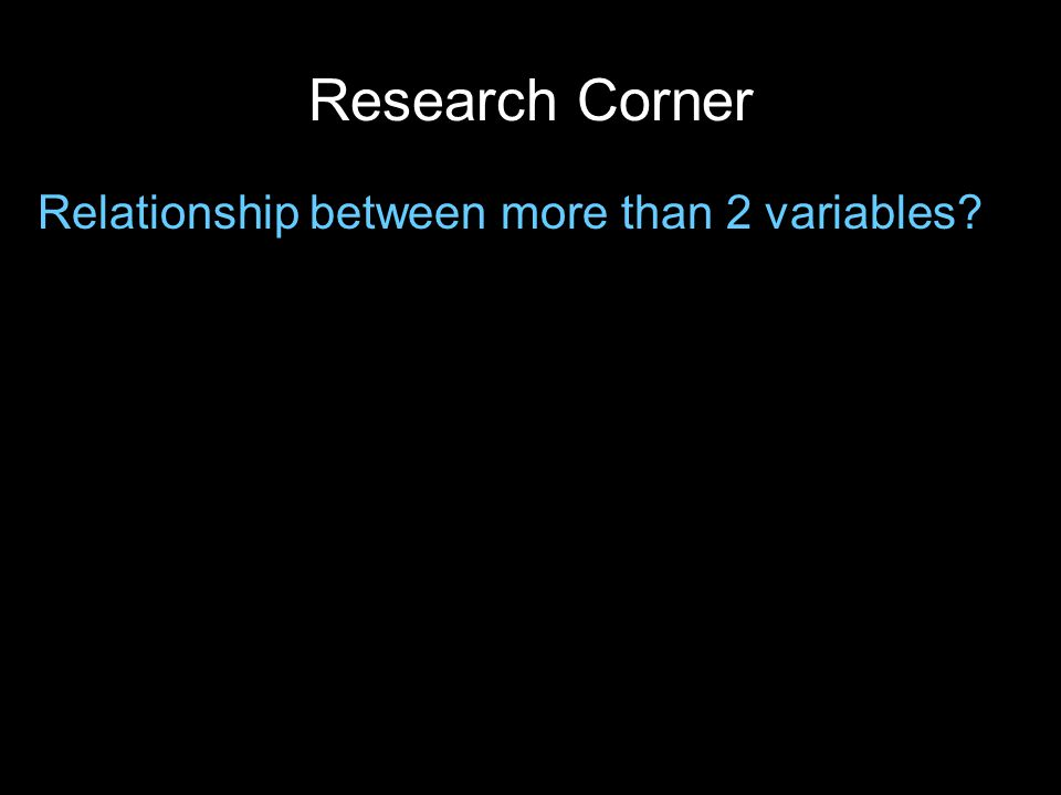 Research Corner Relationship between more than 2 variables