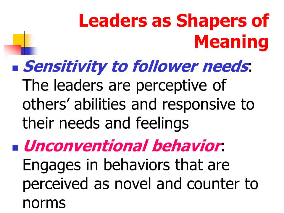 53 Leaders as Shapers of Meaning When Charisma is a Liability : Charisma appears to be most appropriate when the follower's task has an ideological component or when the environment involves a high degree of stress and uncertainty.