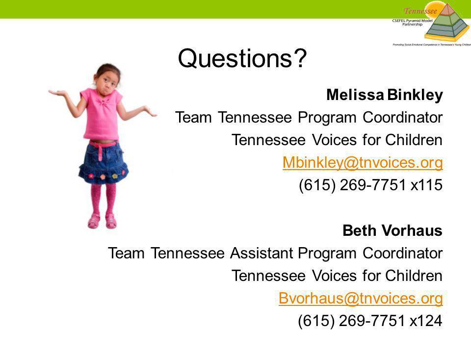 Melissa Binkley Team Tennessee Program Coordinator Tennessee Voices for Children Mbinkley@tnvoices.org (615) 269-7751 x115 Beth Vorhaus Team Tennessee