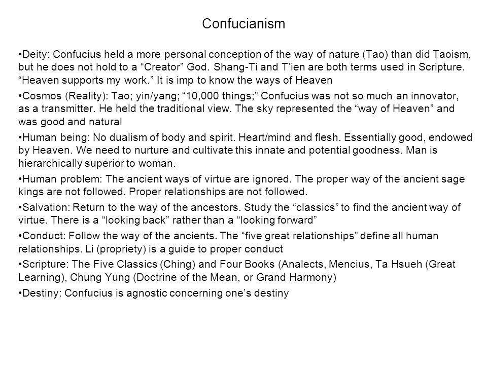 """Confucianism Deity: Confucius held a more personal conception of the way of nature (Tao) than did Taoism, but he does not hold to a """"Creator"""" God. Sha"""