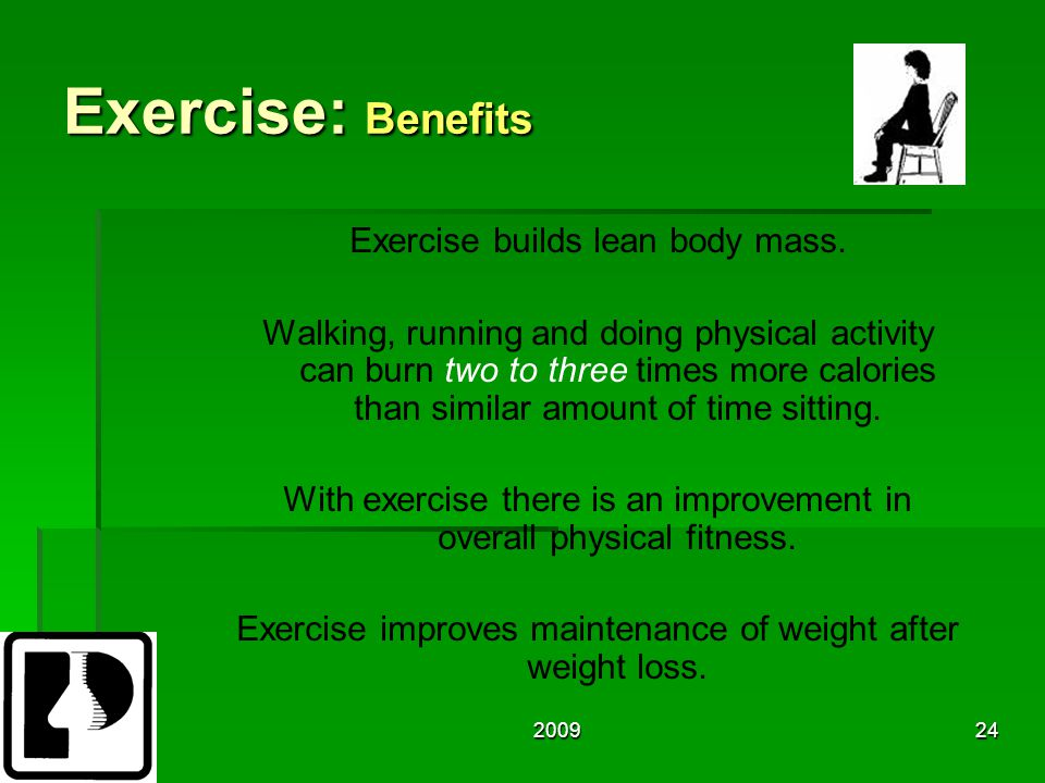 200924 Exercise: Benefits Exercise builds lean body mass.