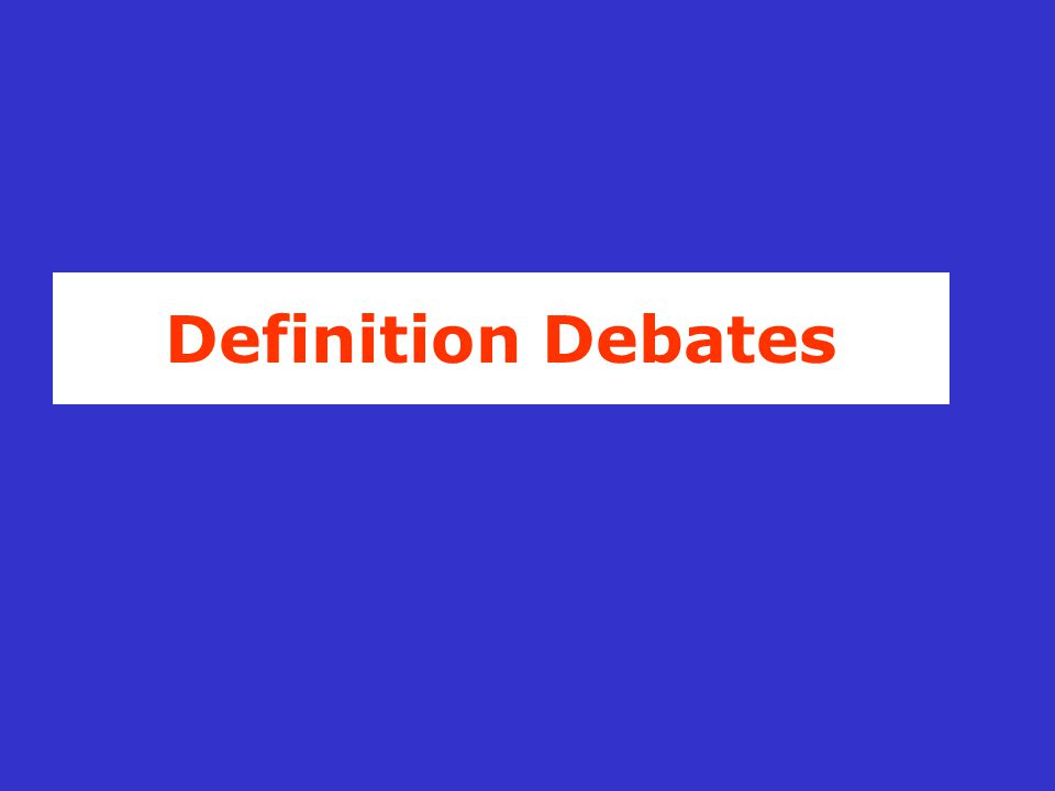 Definition Debates