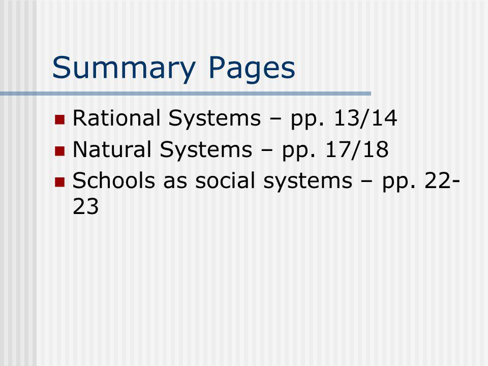 Summary Pages Rational Systems – pp. 13/14 Natural Systems – pp.