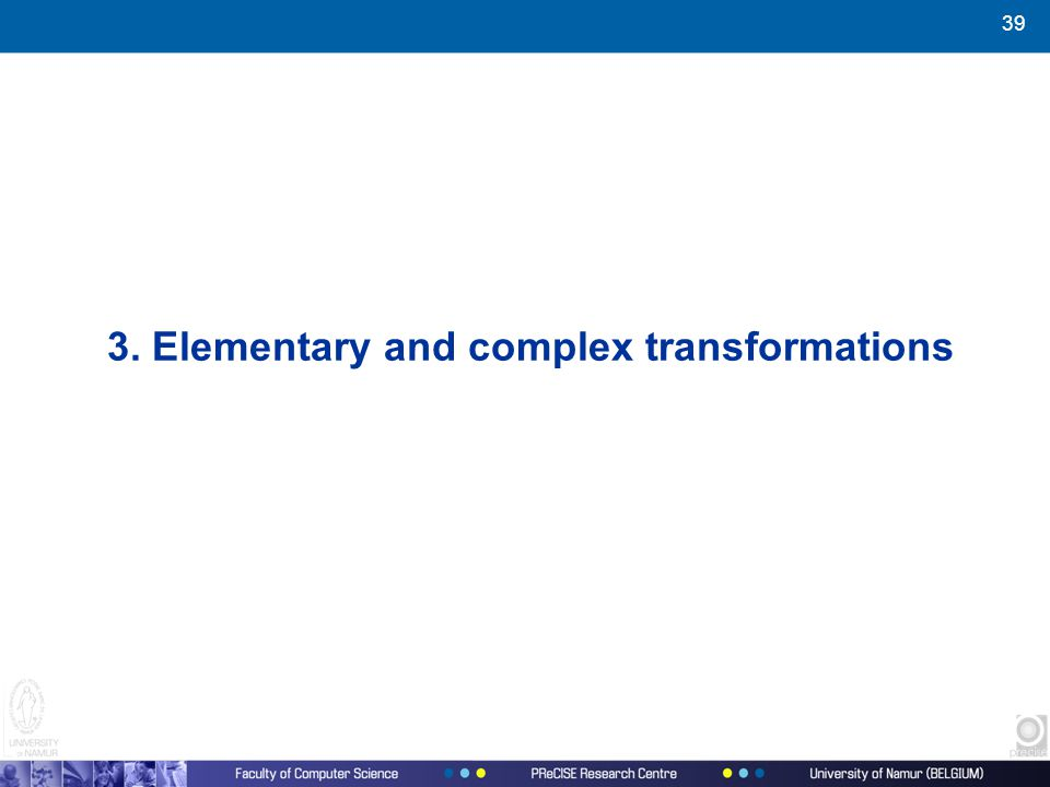 39 3. Elementary and complex transformations