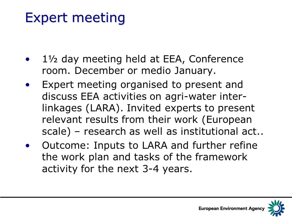 Expert meeting 1½ day meeting held at EEA, Conference room.