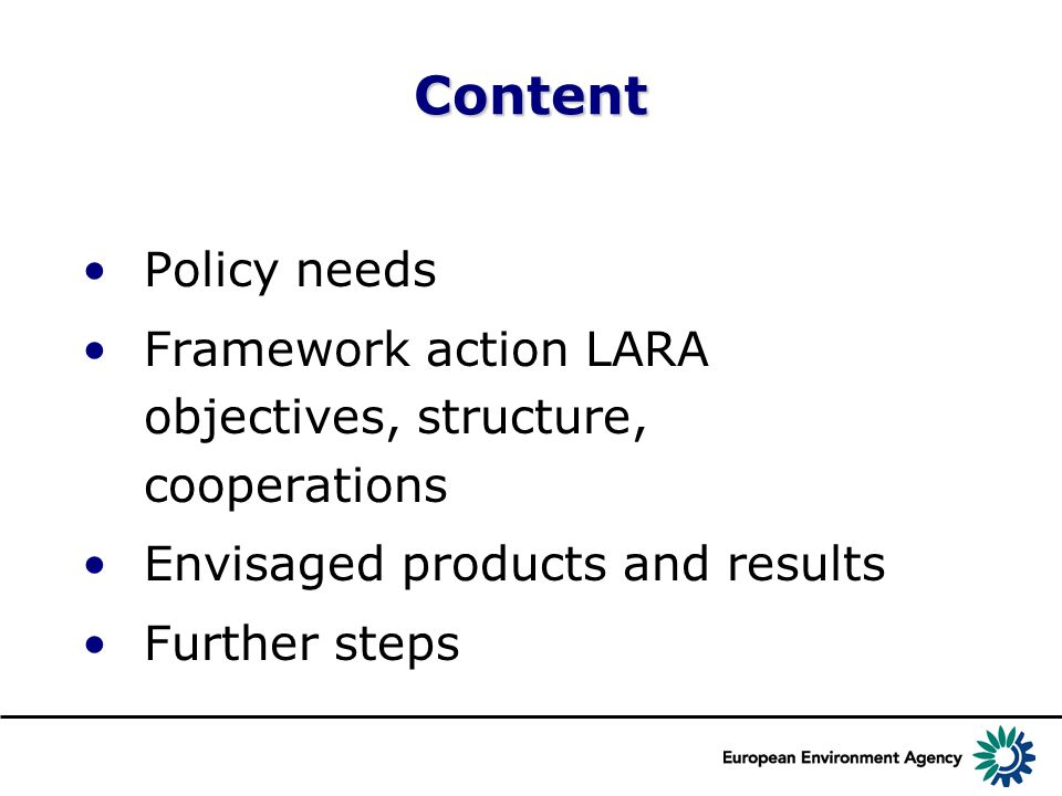 Content Policy needs Framework action LARA objectives, structure, cooperations Envisaged products and results Further steps