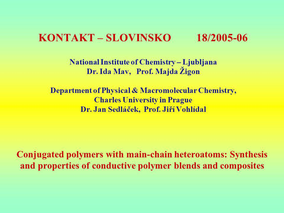 KONTAKT – SLOVINSKO 18/2005-06 National Institute of Chemistry – Ljubljana Dr.
