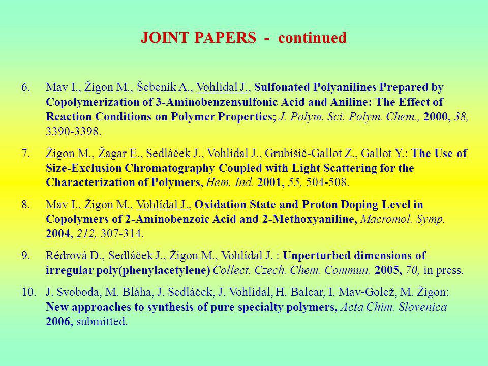 "Applications of conjugated polymers based on Electrical, Optical, Chemical properties HIGH PURITY NOT IMPORTANT anticorrosive protection of metals antistatic coatings electromagnetic shielding ""invisible air-planes thermochromic devices separation membranes HIGH PURITY NEEDED cheap microelectronics electroluminescence displays polymeric wires polymeric batteries, capacitors solar cells analytical electrodes sensors, electronic tongues and noses electrochromic devices photochromic filters photochromic and optical memories"