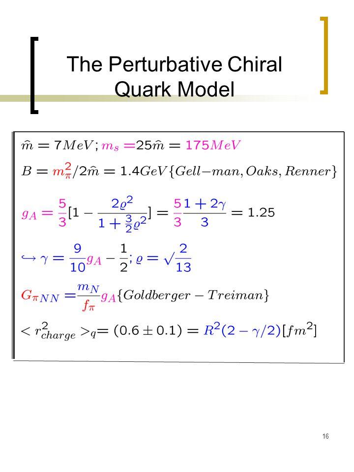 16 The Perturbative Chiral Quark Model