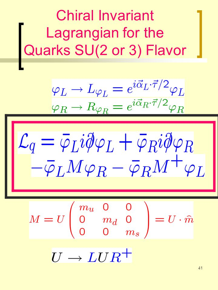 41 Chiral Invariant Lagrangian for the Quarks SU(2 or 3) Flavor