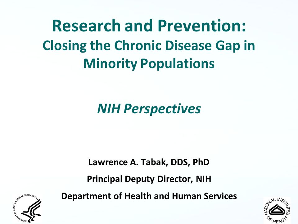 Research and Prevention: Closing the Chronic Disease Gap in Minority Populations NIH Perspectives Lawrence A.