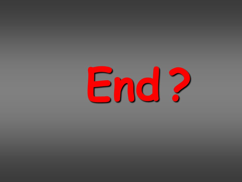 End ?