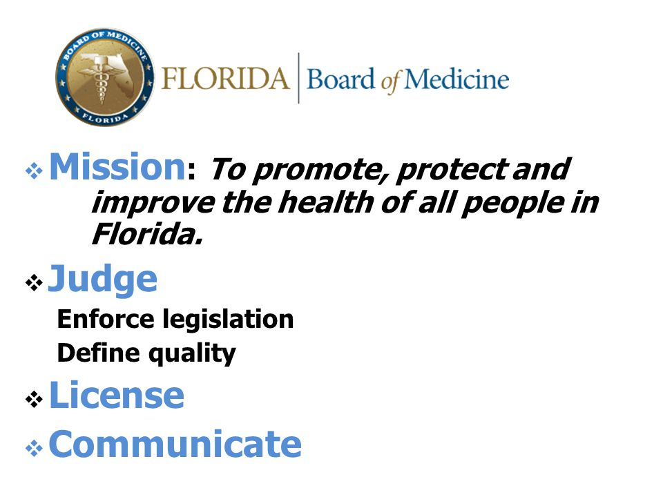   Mission : To promote, protect and improve the health of all people in Florida.