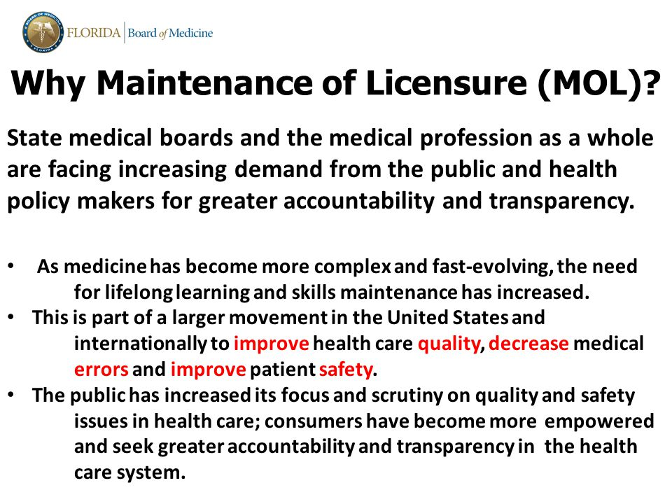 Why Maintenance of Licensure (MOL).
