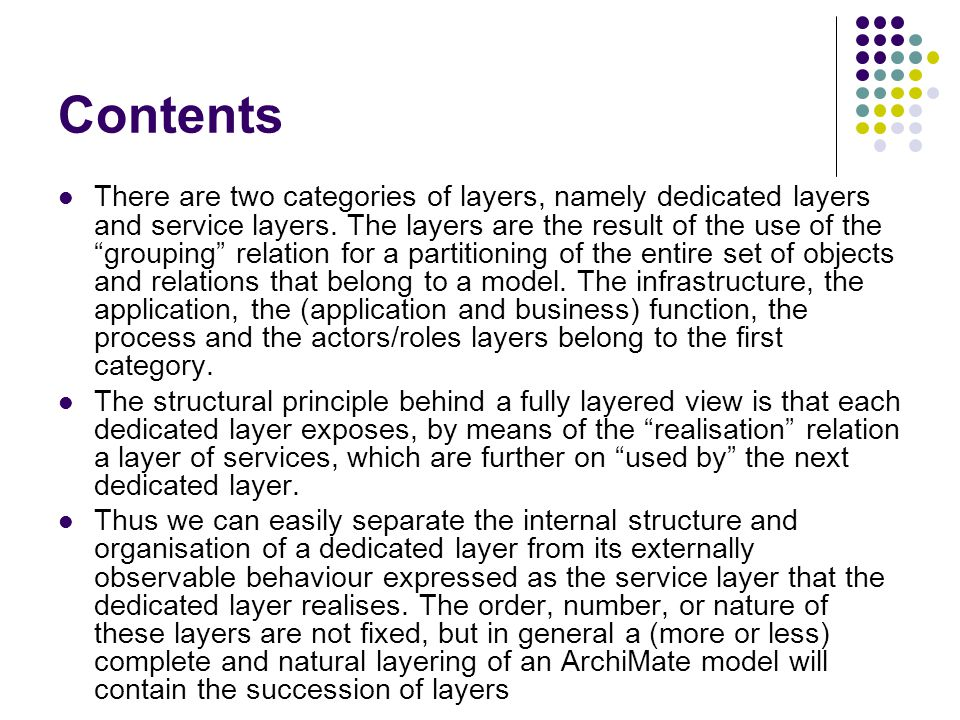 Contents There are two categories of layers, namely dedicated layers and service layers.