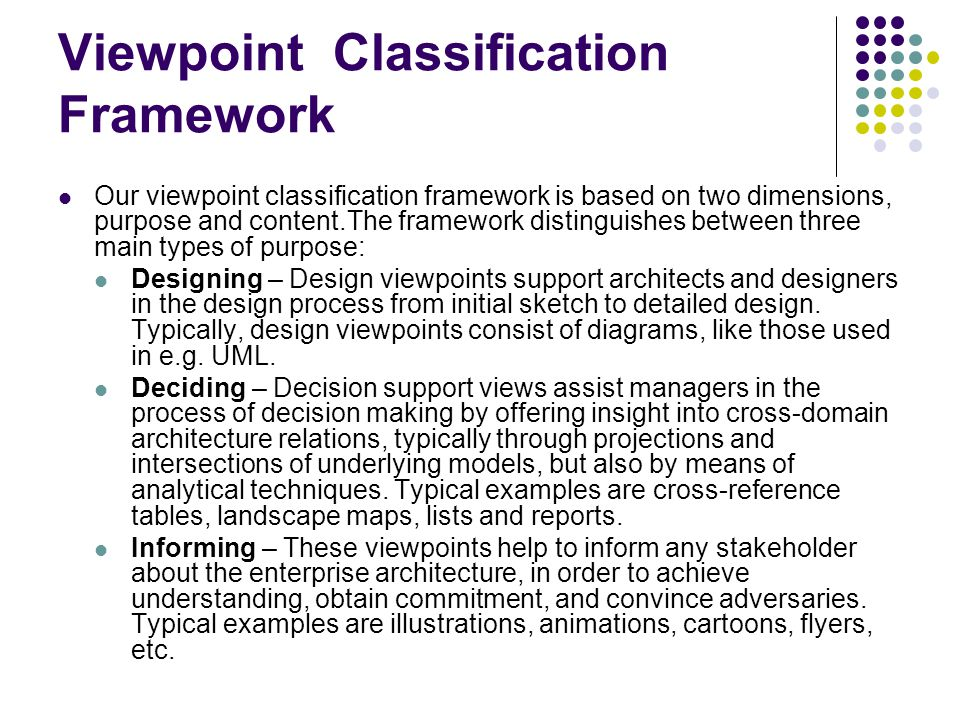 Viewpoint Classification Framework Our viewpoint classification framework is based on two dimensions, purpose and content.The framework distinguishes