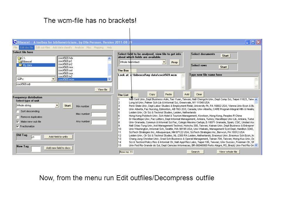 The wcm-file has no brackets! Now, from the menu run Edit outfiles/Decompress outfile