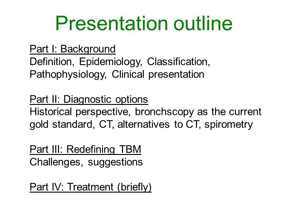 Presentation outline Part I: Background Definition, Epidemiology, Classification, Pathophysiology, Clinical presentation Part II: Diagnostic options H