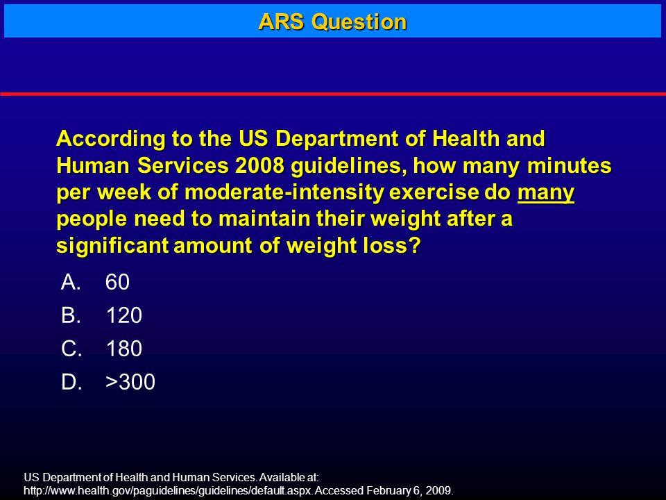 A.60 B.120 C.180 D. >300 US Department of Health and Human Services.
