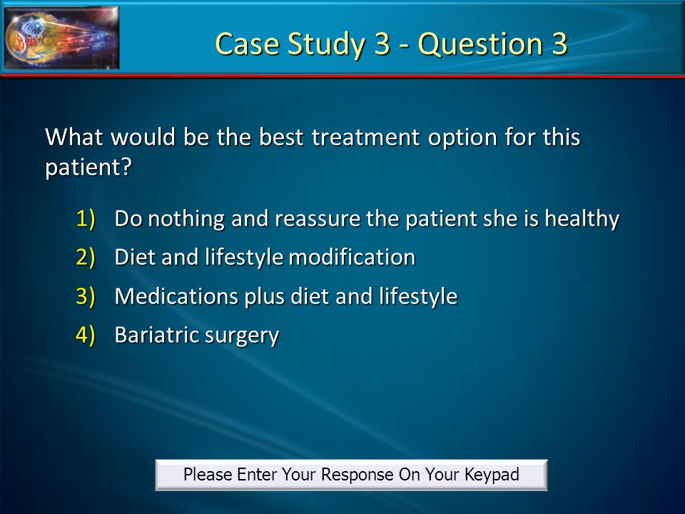 What would be the best treatment option for this patient? 1)Do nothing and reassure the patient she is healthy 2)Diet and lifestyle modification 3)Med
