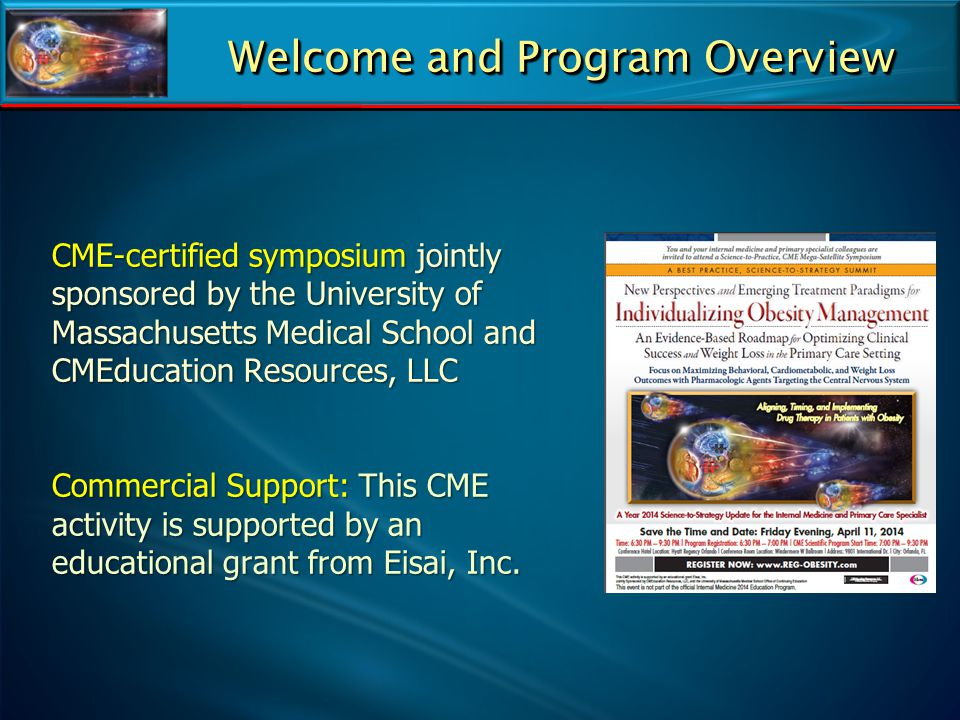 CME-certified symposium jointly sponsored by the University of Massachusetts Medical School and CMEducation Resources, LLC Commercial Support: This CM
