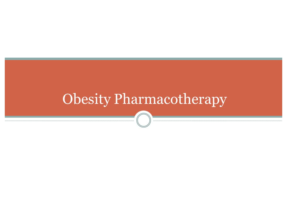 Obesity Pharmacotherapy