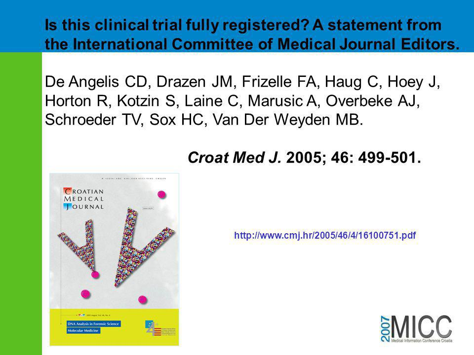 Is this clinical trial fully registered? A statement from the International Committee of Medical Journal Editors. De Angelis CD, Drazen JM, Frizelle F