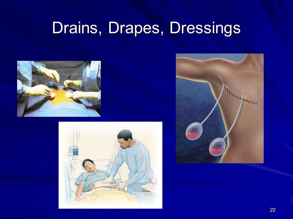 Drains, Drapes, Dressings 22