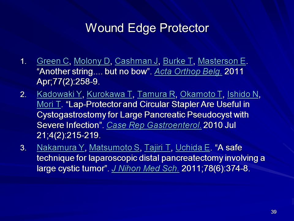 """Wound Edge Protector 1. Green C, Molony D, Cashman J, Burke T, Masterson E. """"Another string.... but no bow"""". Acta Orthop Belg. 2011 Apr;77(2):258-9. G"""