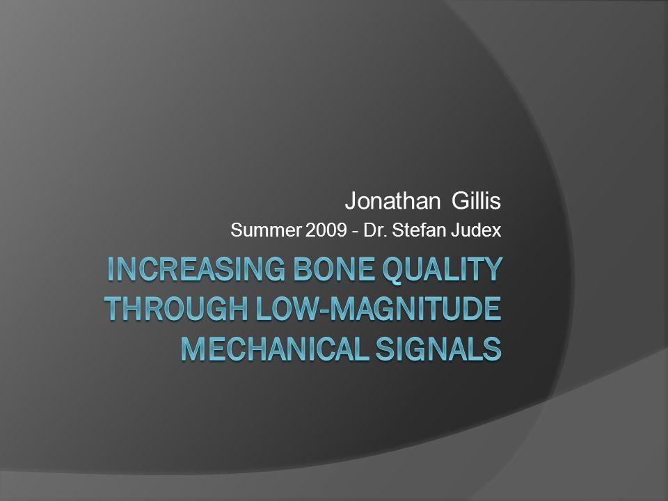 Jonathan Gillis Summer 2009 - Dr. Stefan Judex