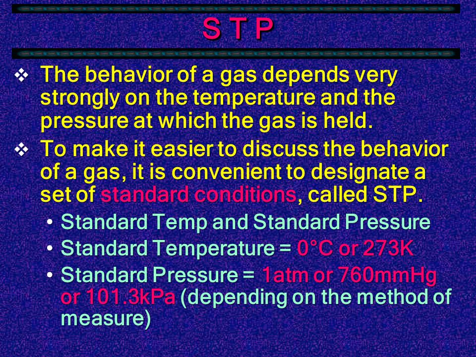 Pressure (P)  The pressure of a gas is the force exerted on the wall of the container, in which a gas is trapped.