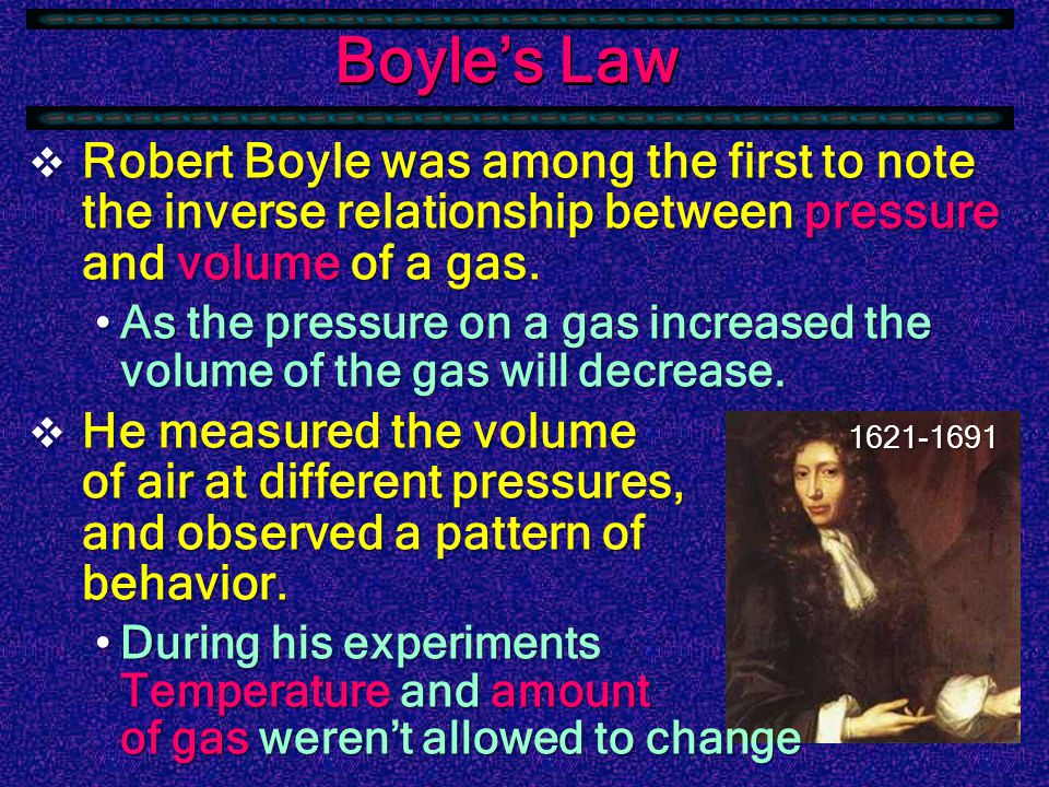 Gas Laws  Studies of the behavior of gases played a major role in the development of physical sciences in the 7 th and 8 th centuries.