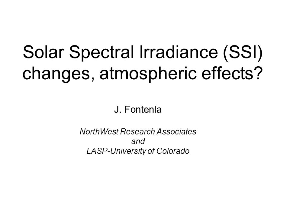 Solar Spectral Irradiance (SSI) changes, atmospheric effects.