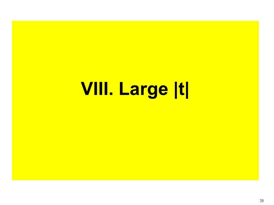 39 VIII. Large  t 