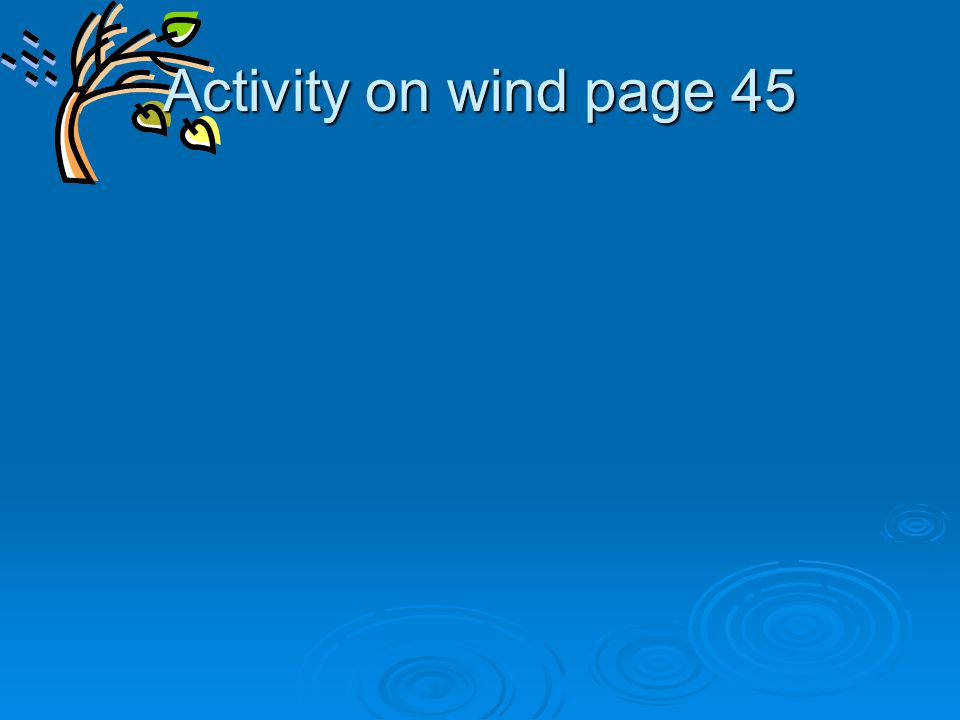 Activity on wind page 45
