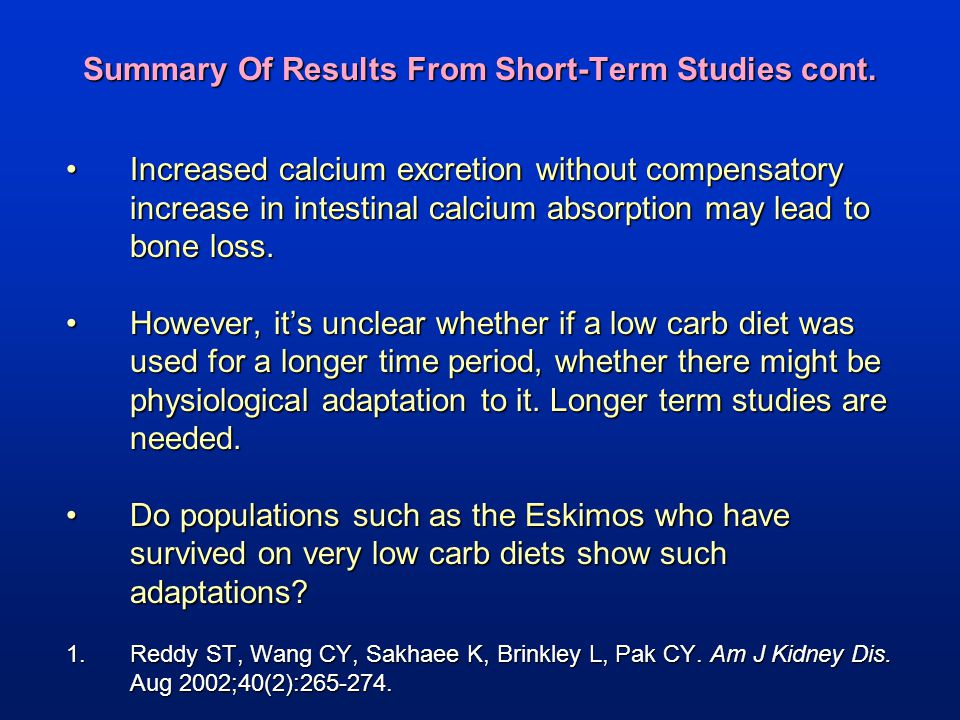 Summary Of Results From Short-Term Studies cont. Increased calcium excretion without compensatory increase in intestinal calcium absorption may lead t