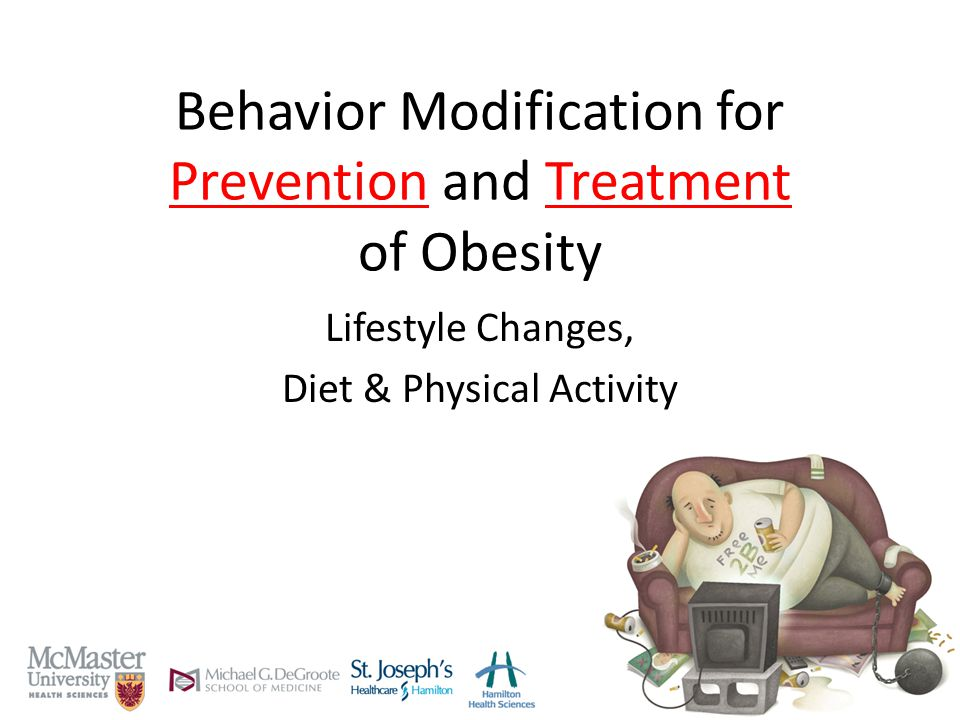 Behavior Modification for Prevention and Treatment of Obesity Lifestyle Changes, Diet & Physical Activity