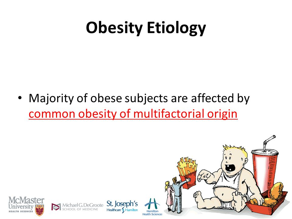 Obesity Etiology Majority of obese subjects are affected by common obesity of multifactorial origin